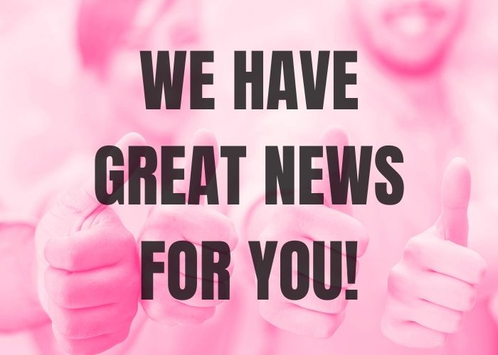 We Have Some Fantastic News For You!